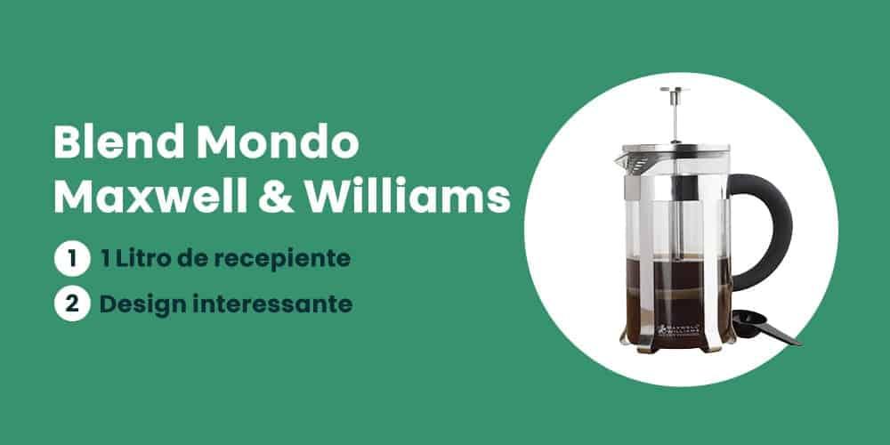 Blend Mondo Maxwell e Williams