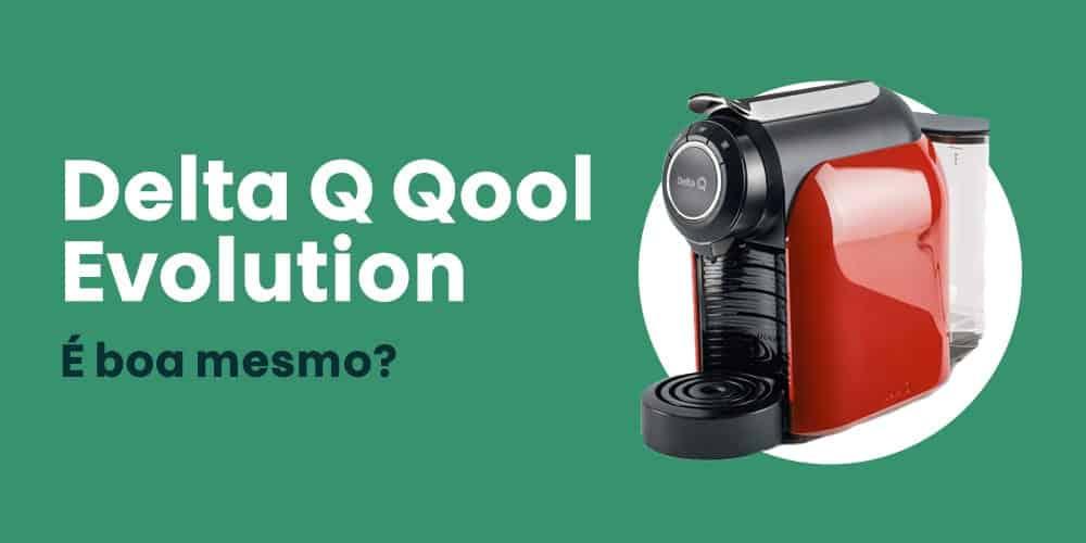 Delta Q Qool Evolution e boa mesmo cópia