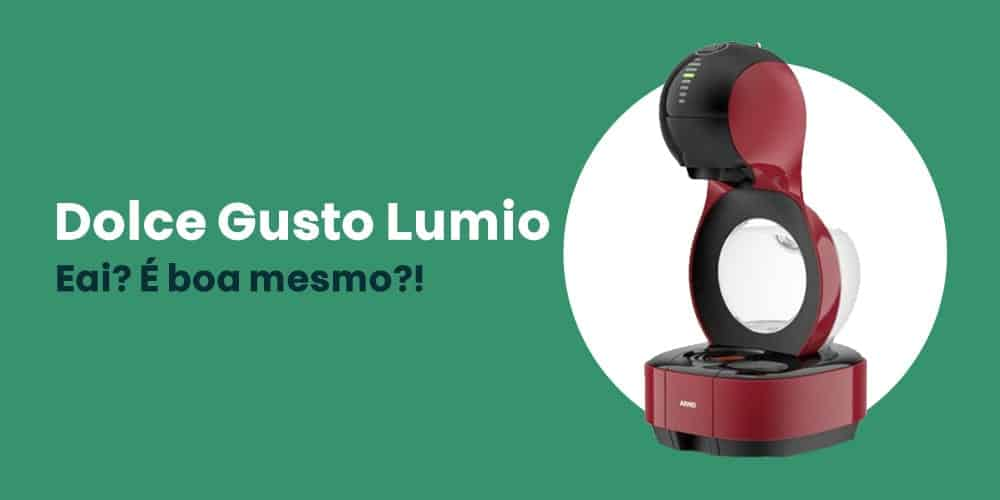 Dolce Gusto Lumio vale a pena