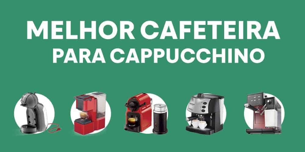 Melhores Cafeteiras para Cappuccino