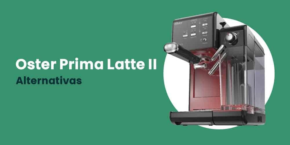 Oster Prima Latte II alternativas