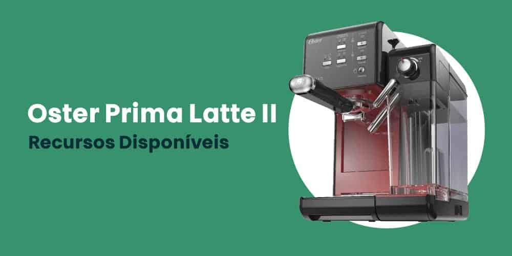 Oster Prima Latte II recursos