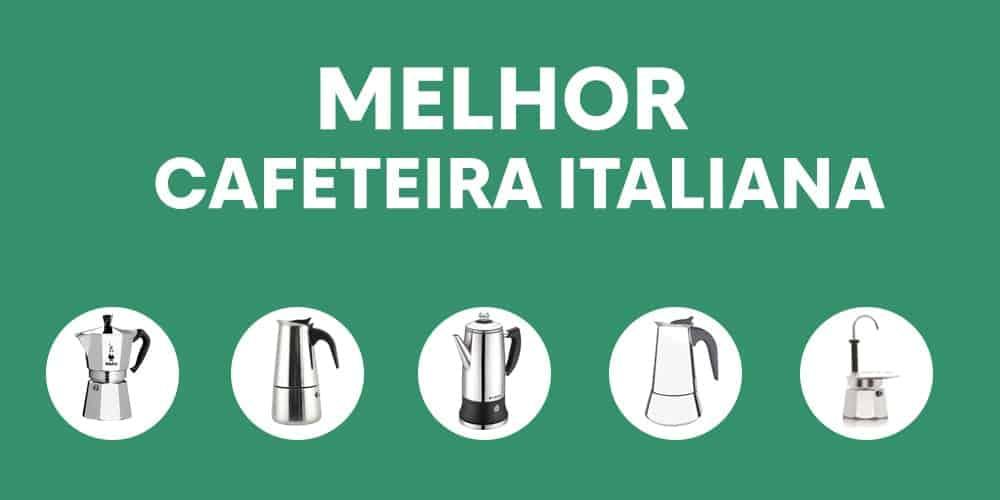 melhor cafeteira italiana