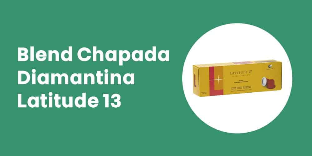 Blend Chapada Diamantina Latitude 13 nespresso
