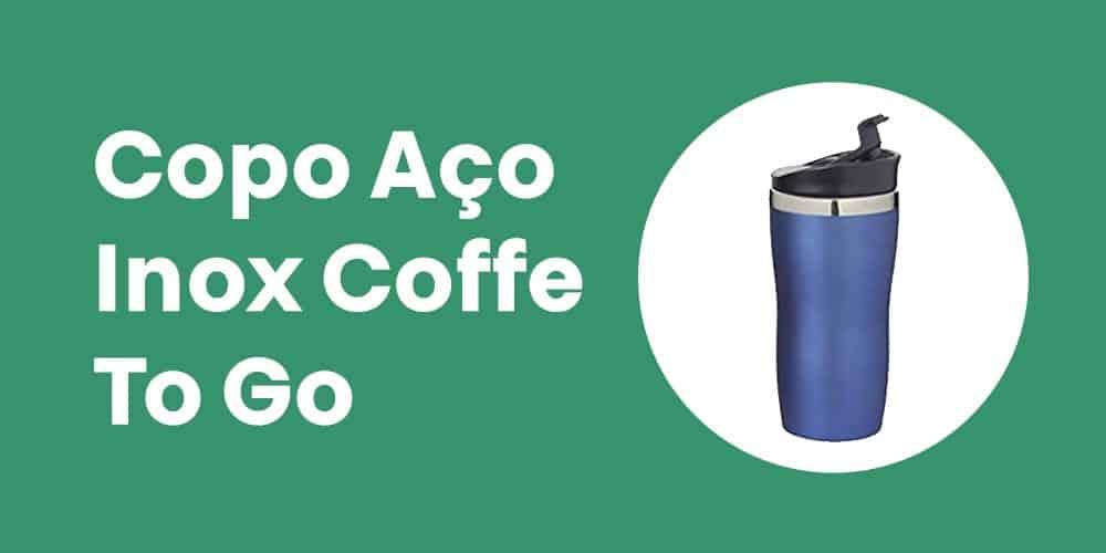 Copo Aco Inox Coffe To Go