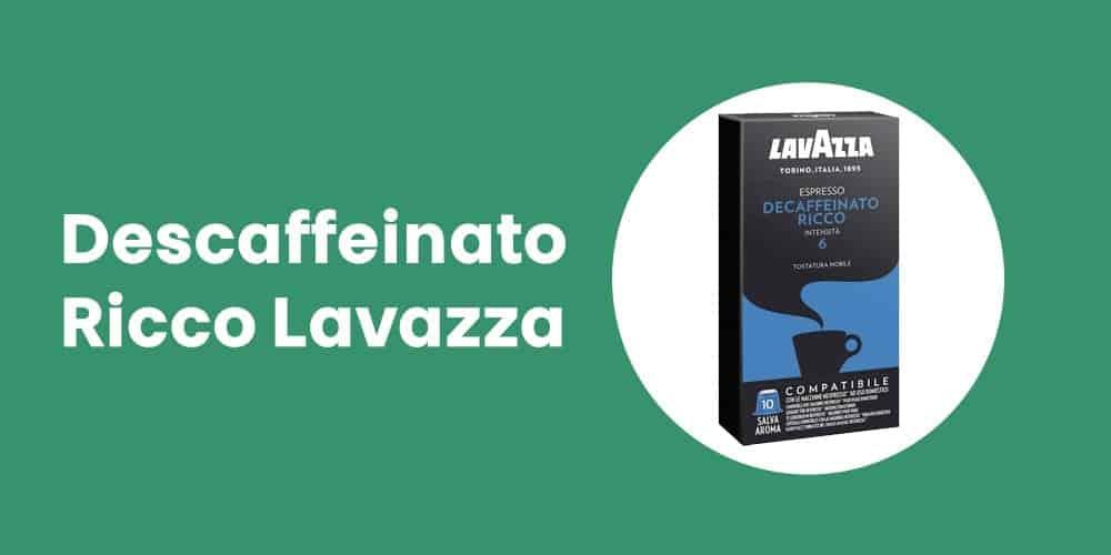 Descaffeinato Ricco Lavazza nespresso