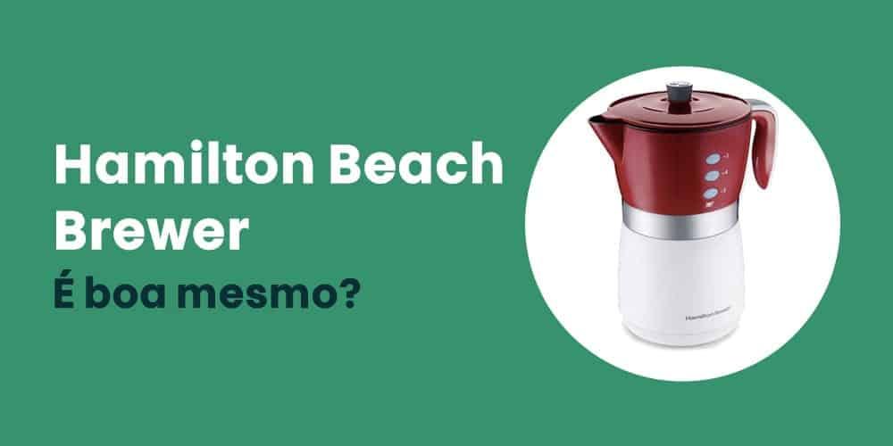 Hamilton Beach Brewer e boa mesmo