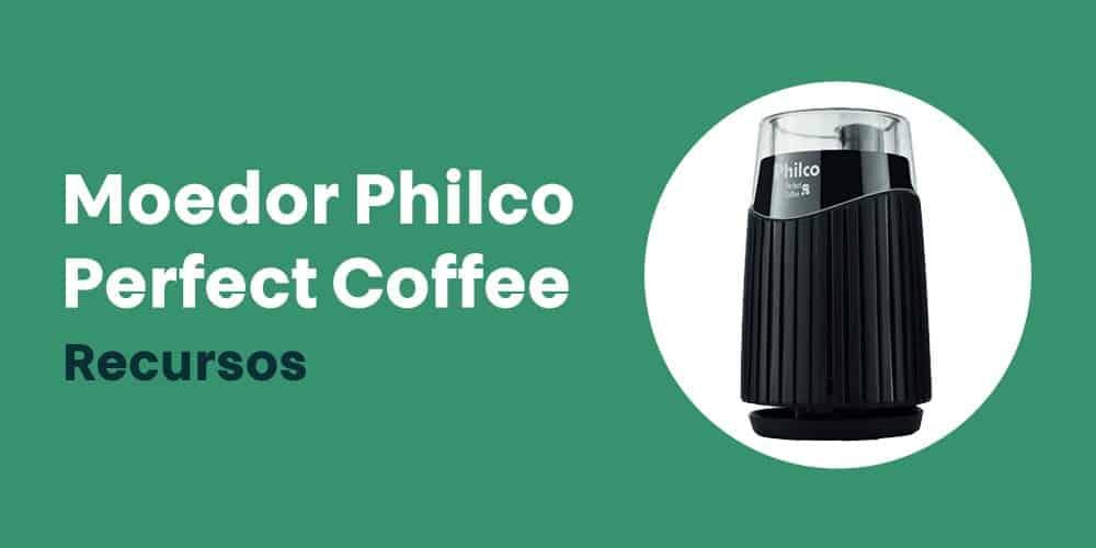 Moedor Philco Perfect Coffee recursos