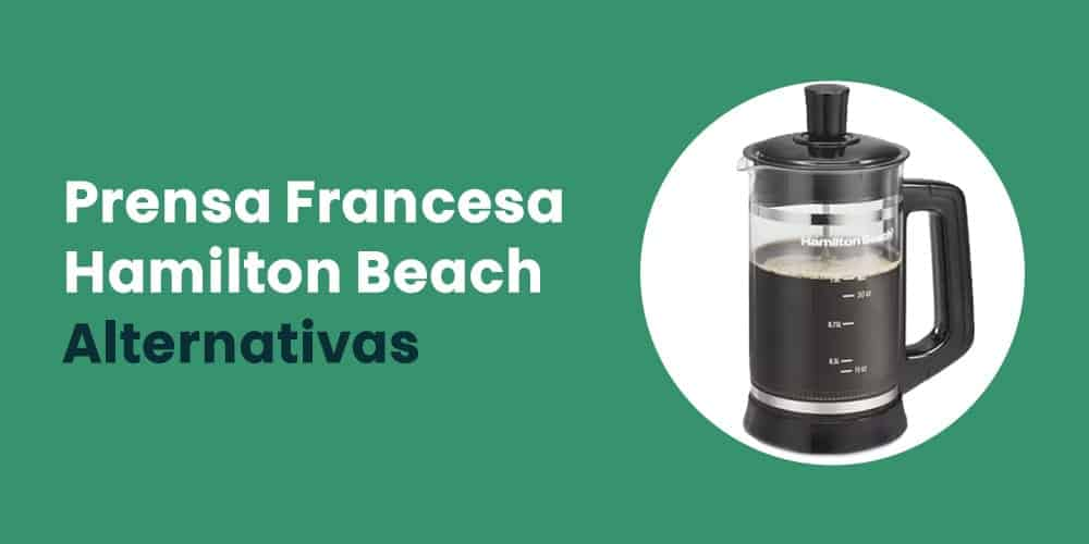 Prensa Francesa Hamilton Beach alternativas