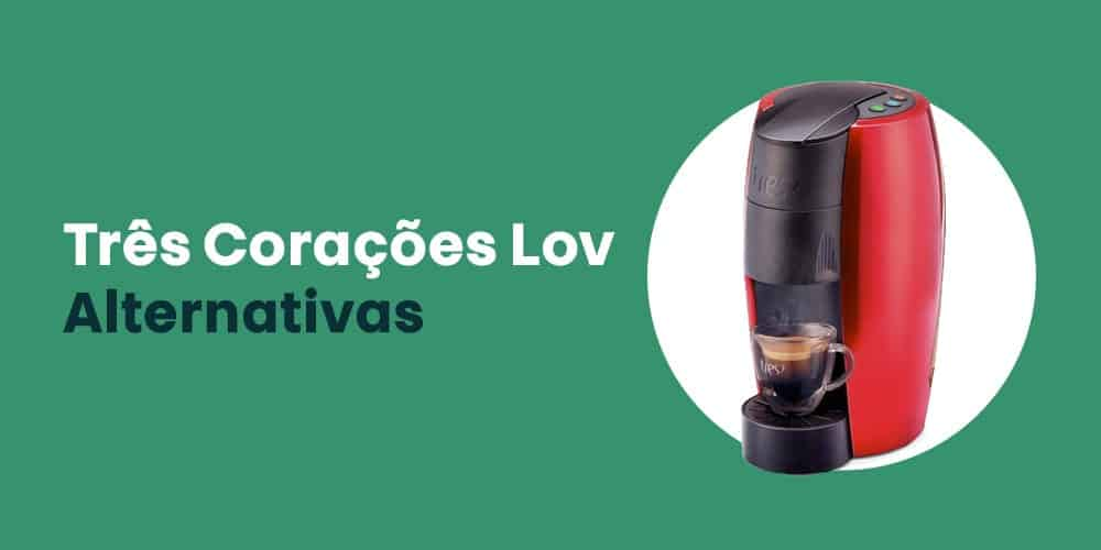 Tres Coracoes Lov alternativas