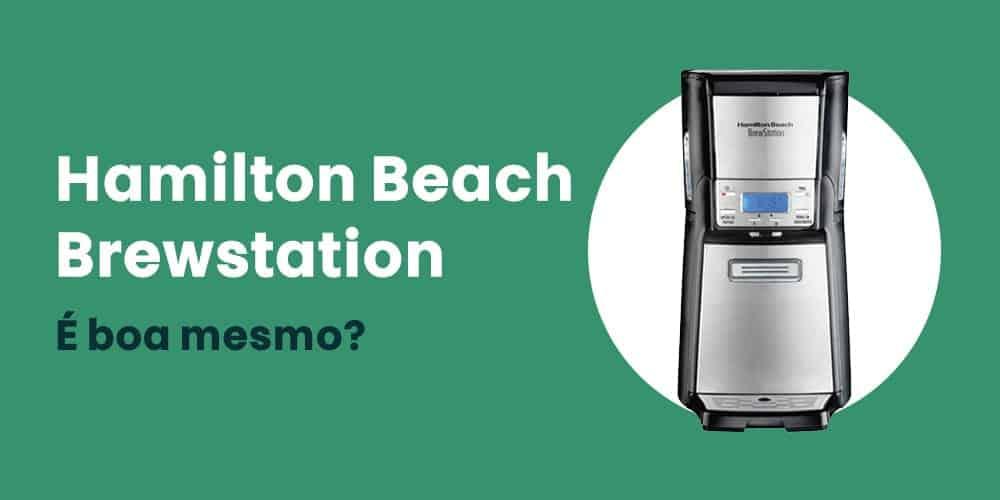 cafeteira Hamilton Beach Brewstation e boa mesmo